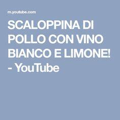 SCALOPPINA DI POLLO CON VINO BIANCO E LIMONE! - YouTube