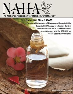 NAHA Aromatherapy Journal 2012.1   Essential Oils & CAM Theme issue  Available for sale on the NAHA bookstore. www.naha.org