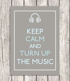 Keep Calm and Turn Up The Music - Nursery Art, Kids Room Decor, Dorm Room, Office Wall Decoration - DIY Printable File - ( And yup totaly true) Great Quotes, Quotes To Live By, Me Quotes, Funny Quotes, Inspirational Quotes, Motivational Sayings, Sport Quotes, Strong Quotes, Keep Calm Posters