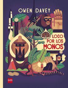 Loco por los monos / Owen Davey LOT 4 2016