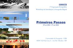 Exposição de conclusão do curso de Fotografia da UPIS. Estarei lá dia 30/09 a partir das 19:30, quem quiser prestigiar, está convidadíssimo!