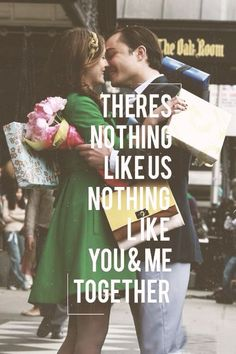 There's nothing like us nothing like you and me together