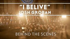 Josh Groban - I Believe (When I Fall In Love It Will Be Forever) [Behind...