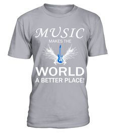 Music Makes The World A Better Place T shirt