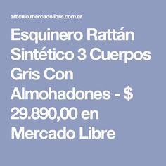 Esquinero Rattán Sintético 3 Cuerpos Gris Con Almohadones - $ 29.890,00 en Mercado Libre