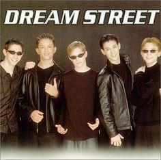 Dream Street- Still one of my favorite boy bands.