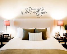 Will forever be in love with you vinyl wall decal. Above Bed Master.