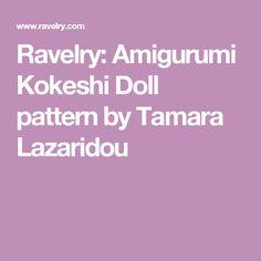 Ravelry: Amigurumi Kokeshi Doll pattern by Tamara Lazaridou