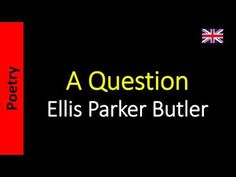 Poesía (ES) - Poetry (EN) - Poesia (PT) - Poésie (FR): Ellis Parker Butler - A Question