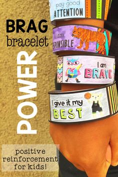 Brag Bracelets with character traits and positive affirmations.  Perfect for positive reinforcement in the classroom.
