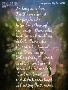 I will never forget the people who helped me through my grief