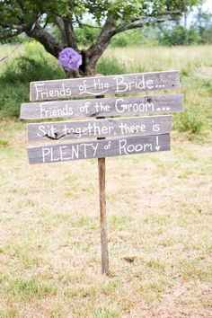 "I like this! A different way of saying, ""Pick a seat, not a side."" It also reminds me of Sweet Home Alabama when Reese yells out, ""if you're friends with the bride, stick around! I gotta find me a groom!"" :)"