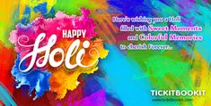 #Team_TICKITBOOKIT_Wish_You_All_A_Happy_Holi  Here's Wishing You a Holi Filled with Sweet Moments and Colorful Moments and Cherish Forever...   #Team_TICKITBOOKIT_Wish_You_All_A_Happy_Holi #HolikaDahan #Gujiyas #Thandai #Falgun #Happiness #ColorFulHoli #LathmarHoli #Hindu #Festival #Bhaang #Brightcolor