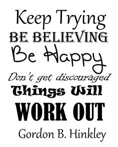 I love this quote! I have it hanging in my room! Be Happy | Creative LDS Quotes