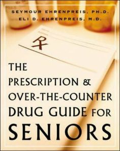 The Prescription and Over-the-Counter Drug Guide for Seniors by Seymour Ehrenpreis. $0.34. Author: Seymour Ehrenpreis. Publication: September 12, 2003. Publisher: McGraw-Hill; 1 edition (September 12, 2003)