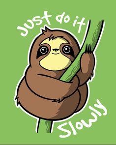 Slow Sloth - Propuesta para camiseta de  NemiMakeit presentada a concurso en Pampling. Admirala, votala y comentala en Pampling.com.  Siguenos en facebook.com/pampling