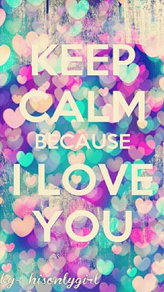 Keep Calm, I Love You bokeh wallpaper I created for the app CocoPPa