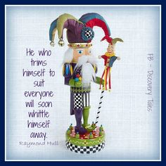 He who trims himself to suit everyone will soon whittle himself away.  Raymond Hull