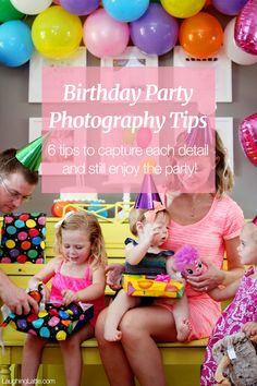 Birthday Party Photography tips! 6 tips to give you better photos of your kids birthday party without feeling stuck behind the camera. Plus three must-capture moments!
