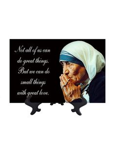 St Mother Teresa of Calcutta - Small Things With Great Love Quote on Tile - 8W x 12H (includes free stand)