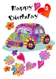 Bugs and Peace Birthday Card with your own Handwriting. Jessica Sporn, Creative Connection, Inc. for Signed - Card No. Birthday Wishes For Her, Birthday Wishes Greetings, Happy Birthday Celebration, Birthday Wishes Messages, Birthday Blessings, Happy Birthday Hippie, Happy Birthday Flower, Happy Birthday Images, Birthday Love