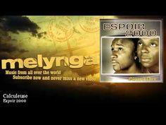 ▶ Espoir 2000 - Calculeuse - Melynga - YouTube