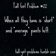 Tall girl problem ..... Always happens too me