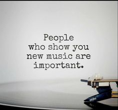 People who show you new music Lyric Quotes, True Quotes, Quotes About Music, Music Love Quotes, Music Is Life, My Music, Favorite Quotes, Best Quotes, Music Therapy