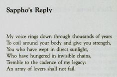 """""""sappho's reply"""" from the hand that cradles the rock by rita mae brown, 1971 Poem Quotes, Words Quotes, Sayings, Pretty Words, Beautiful Words, Sappho Poetry, Writing Poetry, Lectures, The Words"""