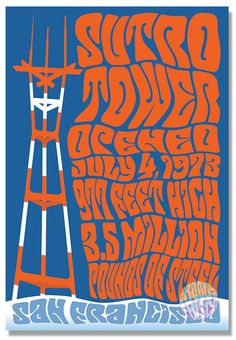 Psychedelic Sutro Tower featuring Opened July 977 Feet High, Million Pounds of Steel! T-Shirt graphic styled like the famous San Francisco psychedelic Fillmore concert posters back in The Summer of Love! Cotton Trippin' in Frisco! San Francisco Travel, San Francisco California, Rock Posters, Concert Posters, Knitting Room, San Francisco Photography, Craft Room Design, Beautiful Posters, Psychedelic Art