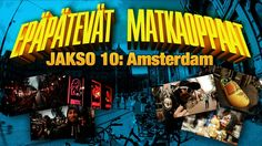 Epäpätevät Matkaoppaat - Jakso 10: Amsterdam