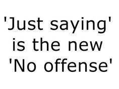 So true!   I'm just sayin'...