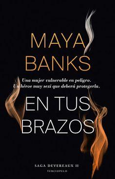 Reseña:  En tus brazos - Maya Banks