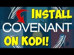 How To Install COVENANT Addon on KODI 17.3! (NEW EXODUS!) - YouTube