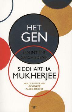 Het gen : een intieme geschiedenis - Siddhartha Mukherjee
