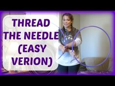 Twin Hoop Tutorial: THREAD THE NEEDLE (easy version) - YouTube