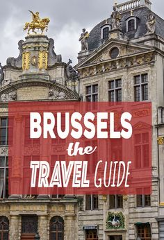 Looking for what to do in Brussels, Belgium? We've got you covered with everything you need to know in THE Brussels Travel Guide.