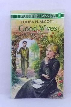 Good Wives by Louisa M. Alcott - Classic Fiction - S/Hand - Paperback Young Adult Fiction, Louisa May Alcott, Open Library, Good Wife, Fiction Books, Childrens Books, Classic, Artwork, Book Covers