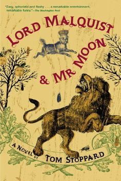 Lord Malquist and Mr. Moon: A Novel by Tom Stoppard. $10.99. Publisher: Grove Press (May 16, 2011). Author: Tom Stoppard. 200 pages