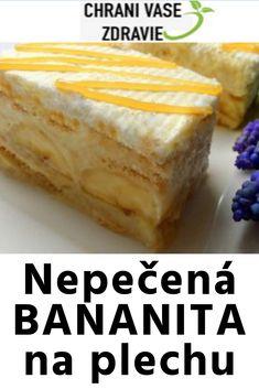 Nepečená BANANITA na plechu Cheesecake, Food And Drink, Gardening, Desserts, Decor, Tailgate Desserts, Deserts, Decoration, Cheesecakes