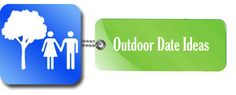 Outdoor Date Ideas    Feeling outdoorsy?  When the weather is nice—or even when its not, there are so many great things to do outside!  Outdoor dates can be a ton of fun, and there are so many options.  We have a constantly growing list of the most exciting things to do outside on a date.