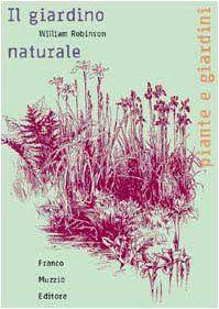 Il giardino naturale di William Robinson http://www.amazon.it/dp/8874130384/ref=cm_sw_r_pi_dp_LNsLwb0TZ9P9A