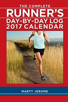 The Complete Runner's Day-by-Day Log 2017 Calendar - http://www.exercisejoy.com/the-complete-runners-day-by-day-log-2017-calendar/fitness/