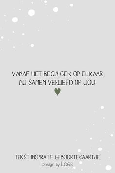 Tekst inspiratie geboortekaartje - Nu samen verliefd op jou Loved each other from the beginning, now Baby On The Way, Baby Kind, Baby Quotes, Funny Quotes, Baby Announcement Cards, Bob Marley, Baby Co, First Baby, Baby Cards