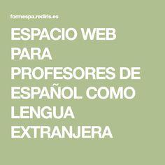 ESPACIO WEB PARA PROFESORES DE ESPAÑOL COMO LENGUA EXTRANJERA