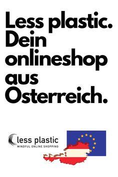 Dein Onlineshop aus Österreich: Faire Arbeitsbedingungen und kunststoffreie Verpackung gehören da selbstverständlich dazu. Geben wir der Natur eine Chance-less plastic. #lessplastic #mindfulonlineshopping #onlineshopping #austria #europe #eu #madeineurope #savetheplanet einkaufen #österreich #europa #shopping Online Shopping, Acting, Blog, Movies, Movie Posters, Self, Minimalism, Sustainability, Products