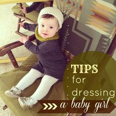 Tips For Dressing a Baby Girl | I LOVE her suggestions!  It never would have occurred to me to use boys clothes, or larger sizes!