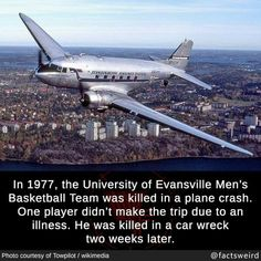 In the University of Evansville Men's Basketball Team was killed in a plane crash. One player didn't make the trip due to an illness. University Of Evansville, Interesting History, Interesting Facts, Fascinating Facts, Wtf Fun Facts, Strange Facts, Crazy Facts, Nerd Memes, Medical Mnemonics