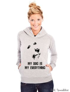 Neues Outfit für Hundefans! :-) Gibt's auch ohne Spruch bei http://printwitch.de/produkte/my-dog-is-my-everything/  #Hunde #Hunderunde #Dog