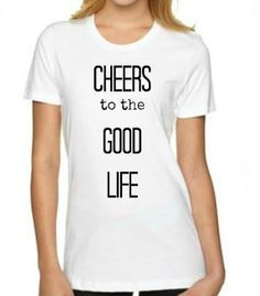 Cheers To The Good Life TShirt Graphic T's Boho by BohoDesignzCo, $20.99